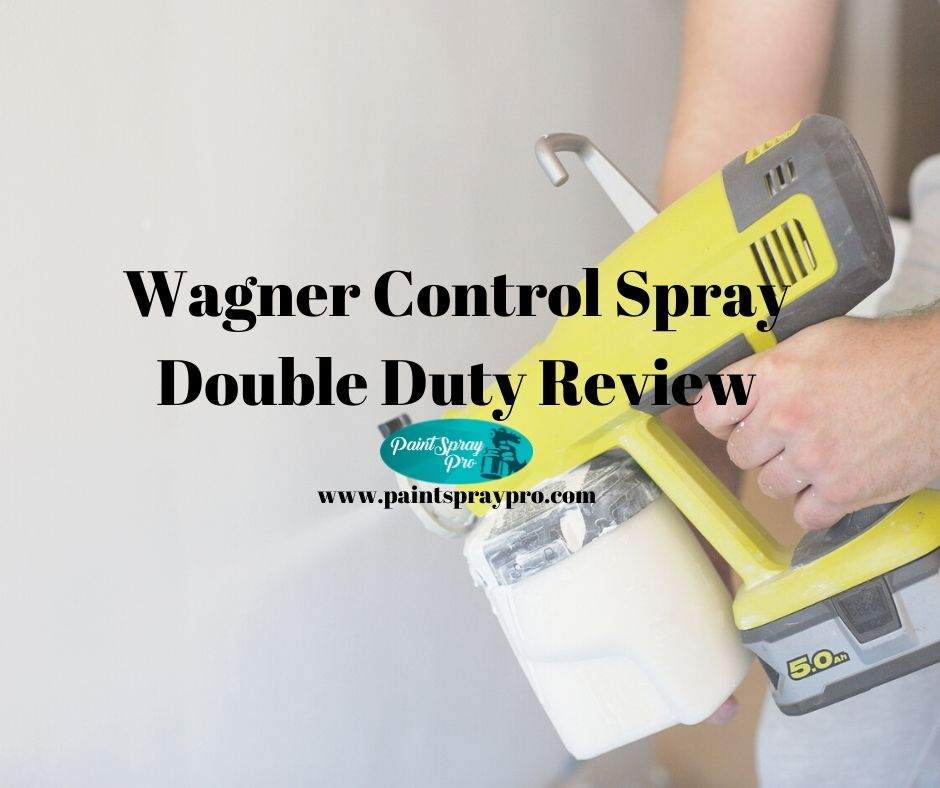 wagner control spray double duty review