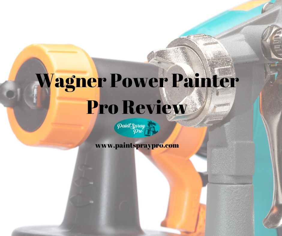 wagner power painter pro review