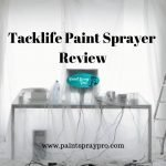 Tacklife Paint Sprayer Review