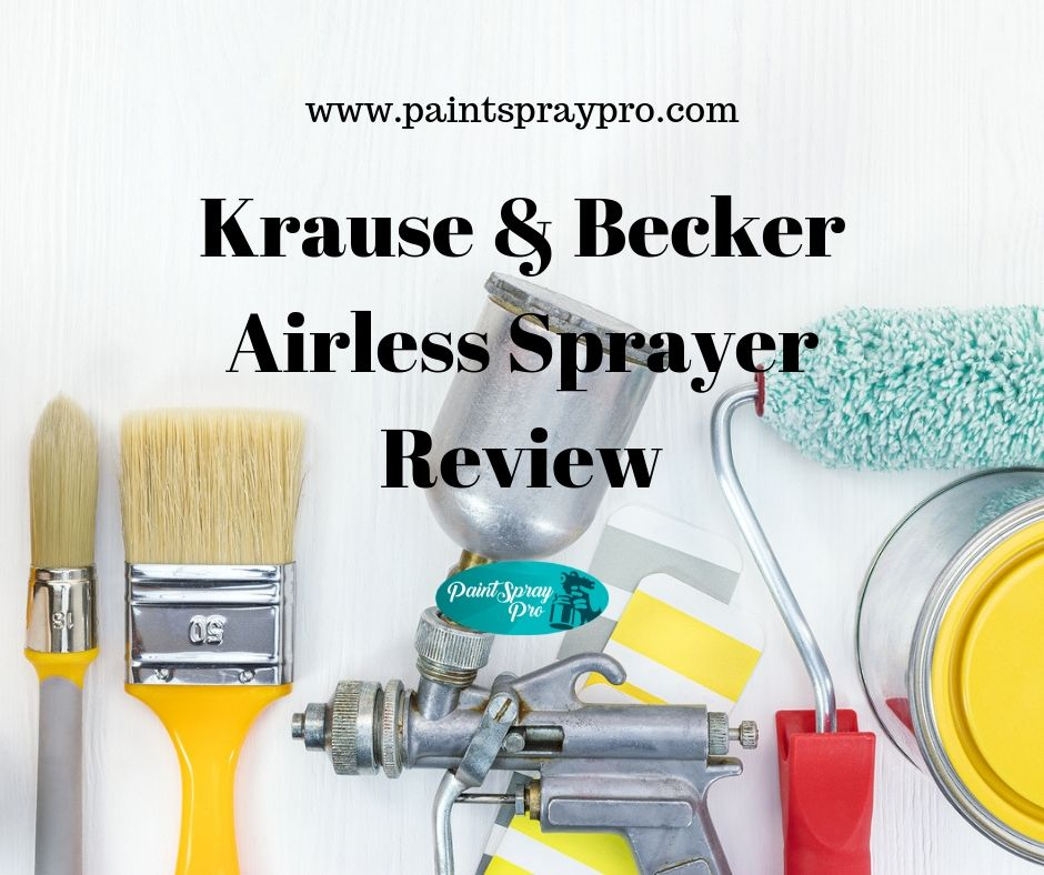 Krause and Becker Paint Sprayer Review - Paint Spray Pro