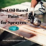 Best Oil Based Primer for Sprayers