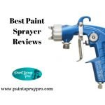 Best Paint Sprayer Reviews for 2021