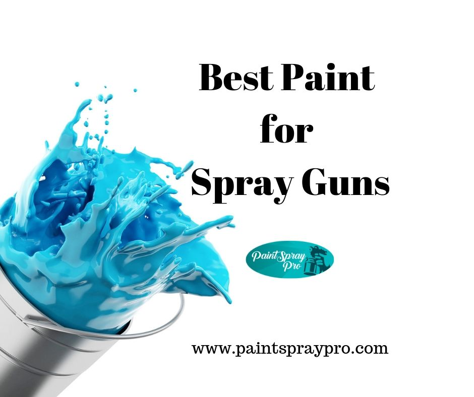 best paint for a spray gun