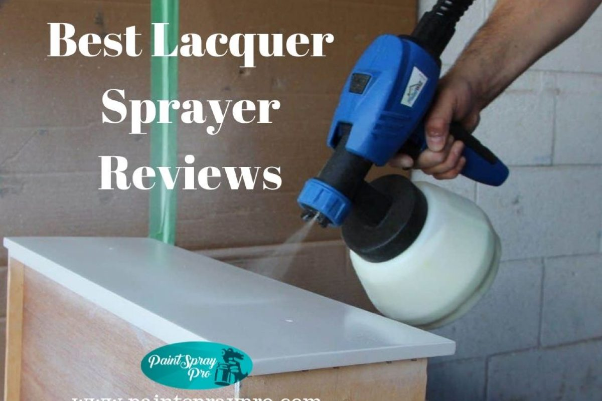 Best Lacquer Sprayer for 2019