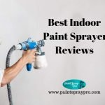 Best Indoor Paint Sprayer