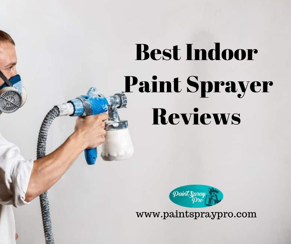 Indoor Paint Sprayer