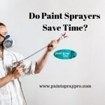How Much Time Can Be Saved With a Paint Sprayer