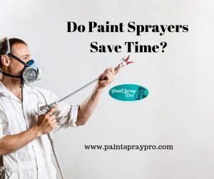 do paint sprayers save time