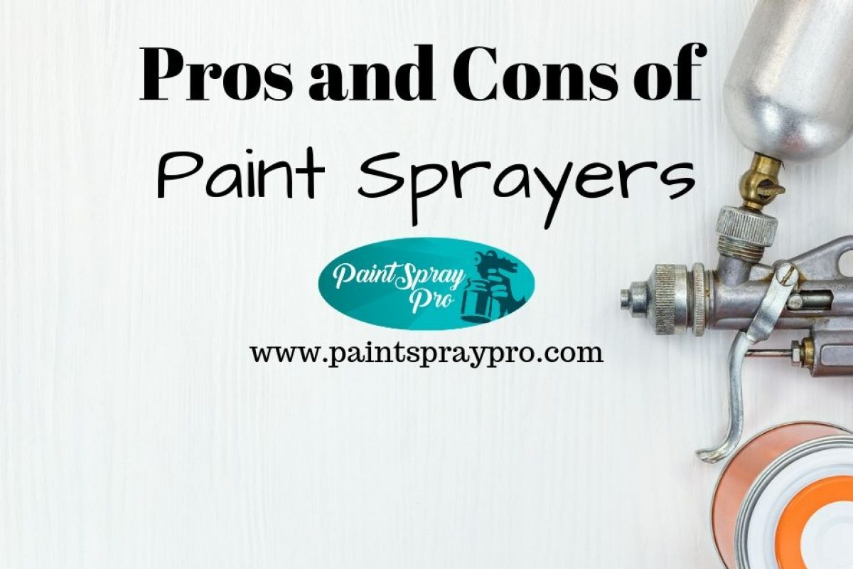 Pros and Cons of Paint Sprayers