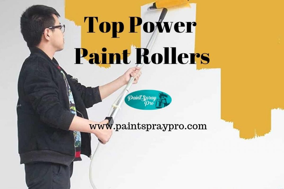 Top 4 Power Paint Rollers for 2019