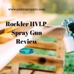 Rockler HVLP Spray Gun Review