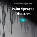 6 Paint Sprayer Disasters and How to Fix Them