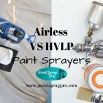 Airless Vs HVLP Paint Sprayers