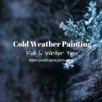 Cold Weather Painting Tips for Fall and Winter