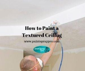 how to paint a textured ceiling