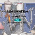History of the Spray Gun