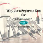 Why Use a Separate Gun for Clear Coat?