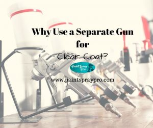 why use a separate gun for clear coat