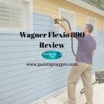 Wagner Flexio 890 HVLP Paint Station Review