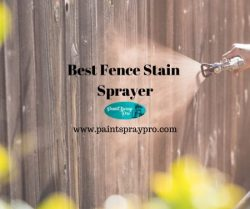 best fence stain sprayer