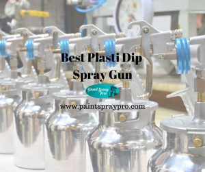best plasti dip spray gun