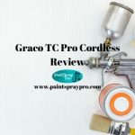 Graco TC Pro Cordless Airless Paint Sprayer Review
