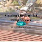Staining a Deck with a Pump Sprayer