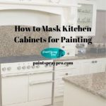 How to Mask Kitchen Cabinets for Painting