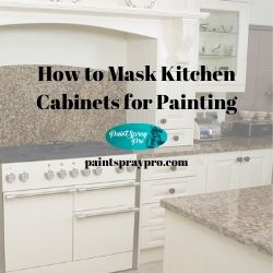 How To Mask Kitchen Cabinets For Painting Pro Results For Your Diy