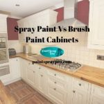 Spray Paint Vs Brush Paint Cabinets