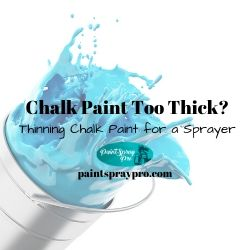 chalk paint too thick
